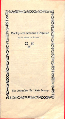 Pamphlet discussing the rise in popularity of bookplates in Australia, by P. Neville Barnett for the Australian Ex Libris Society.