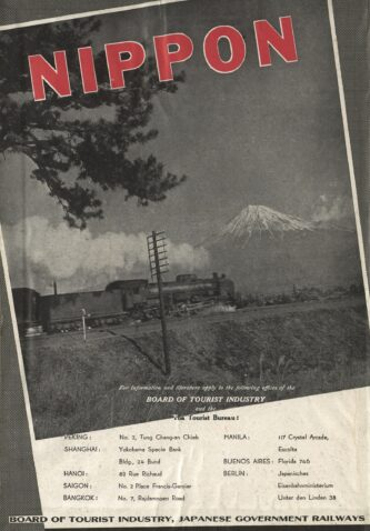 An advertisement of international rail routes by the Board of Tourist Industry, Japanese Government Railways, with a photograph of a train running against the backdrop of Mount Fuji. Under the photograph, international destinations are listed as 'Peking, Shanghai, Hanoi, Saigon, Bangkok, Manila, Buenos Ares', and 'Berlin'.