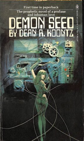 Cover image of Dean R. Koontz's book Demon Seed, featuring a woman looking behind over her shoulder plugged in to a large machine through multiple cords